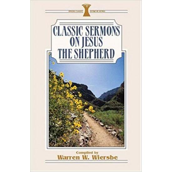 Classic Sermons on Jesus the Shepherd