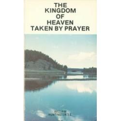 Kingdom of Heaven Taken by Prayer
