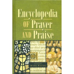 Encyclopedia of Prayer and Praise
