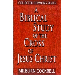 A Biblical Study of the Cross of Jesus Christ